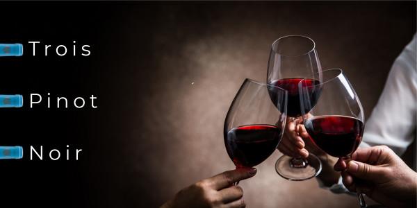 Trois Pinot Noir